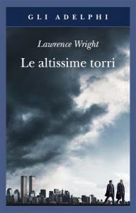 Le altissime torri, Lawrence Wright (Adelphi 2007)