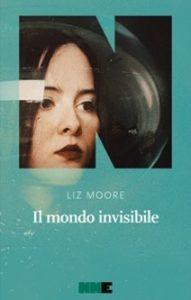 Il mondo invisibile, Liz Moore